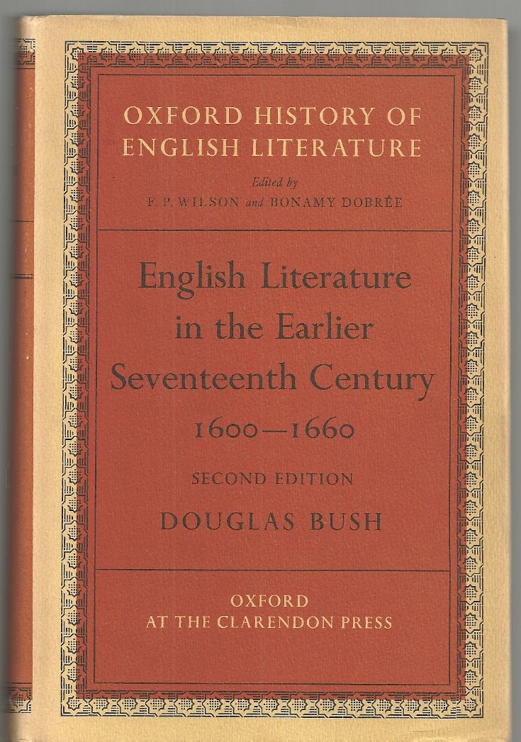English Literature in the Earlier Seventeenth [17th] Century, 1600-1660 (Oxford History of English Literature, Volume V [5])